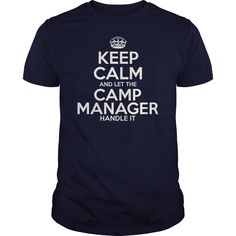 Keep Calm And Let The Camp Manager Handle It T- Shirt  Hoodie Camp Manager