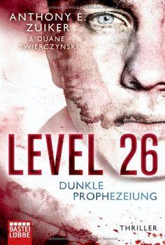 Level 26: Dunkle Prophezeiung: Thriller: Amazon.de: Anthony E. Zuiker, Axel Merz: Bücher