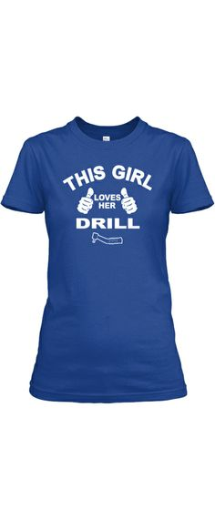 """""""This Girl Loves Her Drill"""" Tee Shirt For Dentists"""