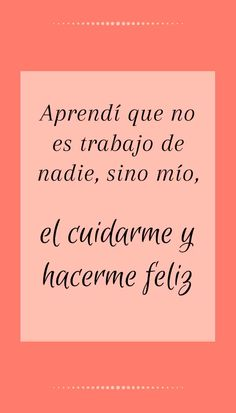 Spanish Inspirational Quotes, Motivational Quotes For Women, Motivational Phrases, Spanish Quotes, Doing Me Quotes, Quotes To Live By, Positive Phrases, Positive Quotes, Woman Quotes