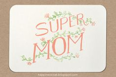 The perfect card for a fantastic mom!Hand-drawn illustrated lettering and floral pattern. Lettering Design, Hand Lettering, Super Mom, Illustrations Posters, How To Draw Hands, Stationery, Branding Ideas, Day, Hand Drawn