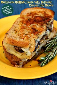 Mushroom Grilled Cheese with Balsamic Caramelized Onions -- toasted with Rosemary- Parmesan Buttered Bread
