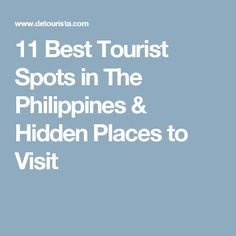 11 Best Tourist Spots in The Philippines & Hidden Places to Visit