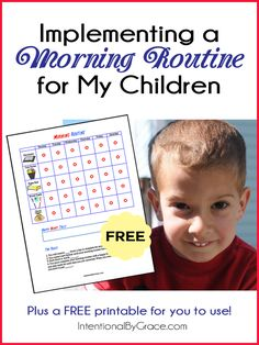 Implementing a Morning Routine for Young Children (free printable)  Need some encouragement to get your young children on a consistent morning routine? Check out this free printable and post from Intentional By Grace.