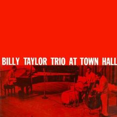 Billy Taylor Trio At Town Hall