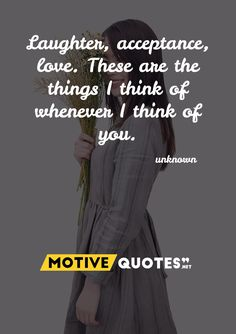 These are the things I think of whenever I think of you I Think Of You, Acceptance, Best Quotes, Thinking Of You, Laughter, Motivation, Love, Image, Design