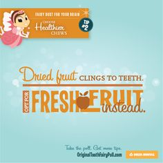All fruit is not created equal. Just like fish and laundry, fresh is always best. #ChooseHealthierChews #OrigToothFairy