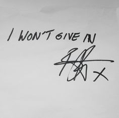 I Won't Give In wrote by Ben Bruce- Asking Alexandria