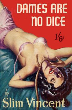 """""""Dames Are No Dice""""   Vintage Pulp Fiction Paperback Book Cover Art   Sugary.Sweet   #PulpArt #PulpFiction #Pulp #Paperback #Vintage"""