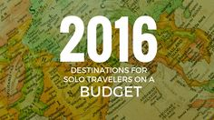 destinations for Solo Travelers on a budget