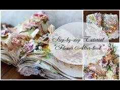 "Step-by-step Tutorial ""Flower art-book""/ Мастер-класс ""Арт-бук"" - YouTube"