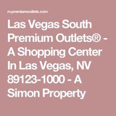 Las Vegas South Premium Outlets® - A Shopping Center In Las Vegas, NV 89123-1000 - A Simon Property