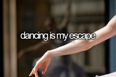 Dancing Is My Escape. Quotes