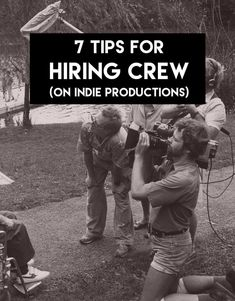7 Tips for Recruiting Your Indie Production – Eden Makes Movies #FilmmakingTricks
