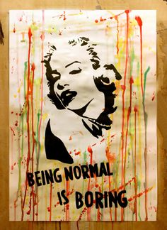 #COMMERCIAL #ART #POSTER Being Normal is Boring! (Marilyn Monroe)