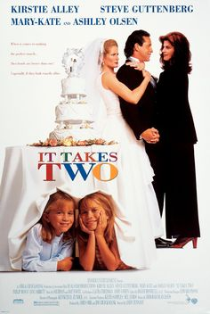 It Takes Two (1995). Mary-Kate & Ashley Olsen, Kirstie Alley, Steve Guttenberg