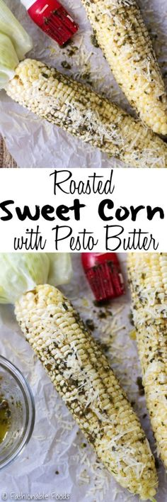 Roasted corn with pesto butter is a fun and flavorful way to eat corn! Not only is this a delicious side dish, but it's super simple to make.