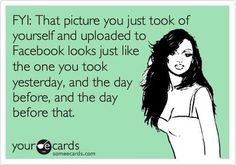 "Say NO to daily ""selfies"" everyone hates you."