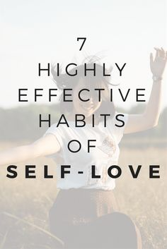 7 highly effective habits of self love
