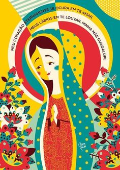 Pôster Nossa Senhora de Guadalupe, Coleção Bença, criado pela ilustradora Clau Souza  https://loja.tenhaborogodo.com.br/poster-nossa-senhora-guadalupe
