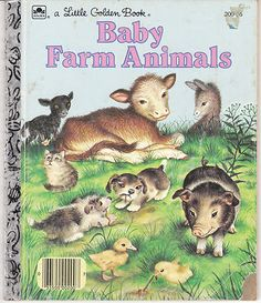 One of my earliest books. I love anything Garth Williams illustrated. Baby Farm Animals Little Golden Book 200-56 Garth Williams.