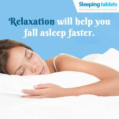 Relaxation will help you fall asleep faster.