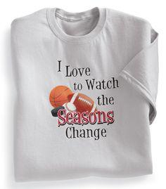 Seasons Change Sports Fan T Shirt