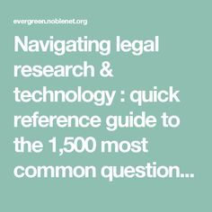 Navigating legal research & technology : quick reference guide to the 1,500 most common questions about traditional and online legal research - Middlesex Community College