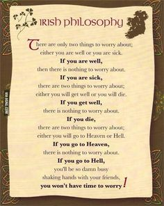 Funny pictures about Philosophy For Life. Oh, and cool pics about Philosophy For Life. Also, Philosophy For Life photos. Great Quotes, Funny Quotes, Life Quotes, Inspirational Quotes, Irish Proverbs, Proverbs Quotes, Irish Eyes Are Smiling, Irish Pride, Irish Blessing
