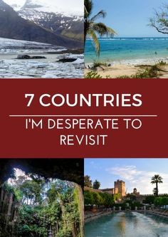 7 Countries I'm Desperate to Revisit, via @travelsewhere