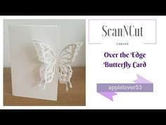 ScanNCut Canvas Over the Edge Butterfly Card - YouTube