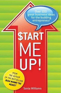 Start Me Up!: Over 100 Great Ideas for Starting a Successful Business