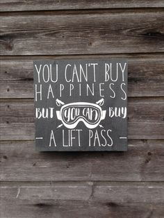 Ski Sign - Wood Sign - Wall Decor - You can't buy happiness but you can buy a lift pass
