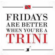 Trini Fridays!