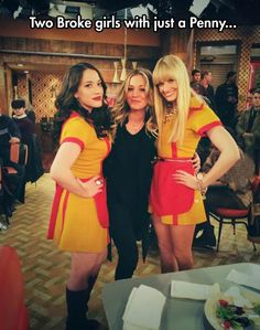 Broke girls and a Penny...