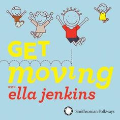 """Get Moving"" with ELLA JENKINS to be released on Smithsonian Folkways..."