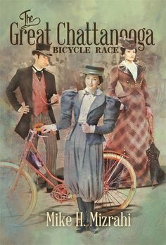 The Great Chattanooga Bicycle Race by Mike H. Mizrahi http://theworldasiseeitbloganddesigns.com/great-chattanooga-bicycle-race-mike-h-mizrahi/ #review #bookblogger #historicalfiction #bookreview