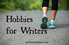 Hobbies for Writers....maybe I should start doing more of these...