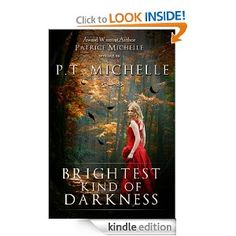Brightest Kind of Darkness, YA Paranormal Romance (Brightest Kind of Darkness Series, Book #1): P.T. Michelle, Patrice Michelle: Amazon.com: Kindle Store