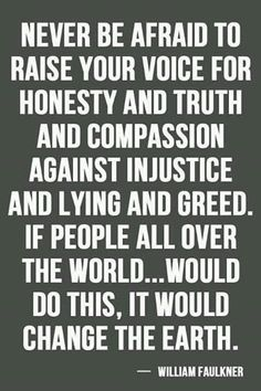 Only the guilty tell you to mind your own business. Stand up for what is right.
