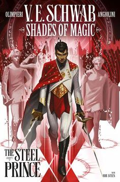 Shades of Magic: The Steel Prince by V. Schwab - Red Carpet Ready Book Covers Shades of Magic: The Fantasy Series, Fantasy Books, New York Times, A Gathering Of Shadows, A Darker Shade Of Magic, Pirate Queen, Dark Shades, Comic Covers, Book Covers