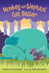 """Monkey & The Elephant Get Better"" by Carole Lexa Schaefer"