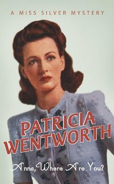 Anna, Where Are You? by Patricia Wentworth, http://www.amazon.co.uk/dp/B0043VD6AS/ref=cm_sw_r_pi_dp_fe.Osb15FHW8X