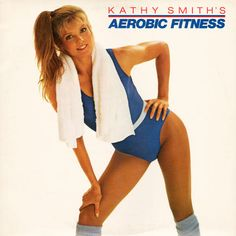 Kathy Smith – Aerobic Fitness