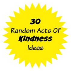 30 Random acts of kindness ideas - A person or people performing a selfless act that will help to benefit or cheer up another individual.