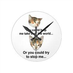 Global Domination Wallclocks  #zazzle #mean #sarcastic #kitty #cat #customize http://www.zazzle.com/conquestkitty*