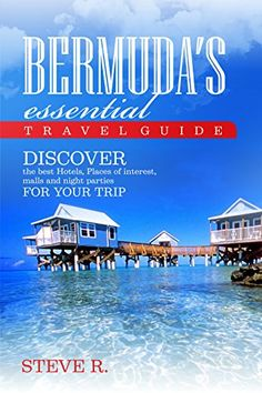 FREE TODAY  -  04/14/2016:  Bermuda´S essential Travel Guide - Discover the best Hotels,Places of interest,malls,and night parties by Steve R http://www.amazon.com/dp/B01E1XYAIE/ref=cm_sw_r_pi_dp_lx.dxb04E6NAJ