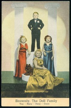"""- """"This linen card from the shows a family of little people known as the Doll Family (though their real surname was Earle). The Doll family consisted of (clockwise from left) Tiny, Harry, Daisy, and Grace. Vintage Hollywood, Classic Hollywood, Ringling Brothers Circus, Wizard Of Oz 1939, Sideshow Freaks, Dancing Dolls, Glamour Shots, Guinness World, Album"""