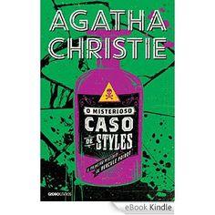 O misterioso caso de styles eBook: Agatha Christie: Amazon.com.br: Loja Kindle