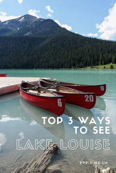 Top 3 ways to see Lake Louise, Banff including the best activities. Hiking, horseriding, canoeing and walking to the Lake Agnes Tea House.